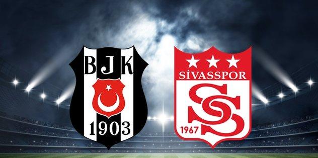Beşiktaş - Demir Grup Sivasspor maçı hangi kanalda, ne zaman ve saat kaçta?