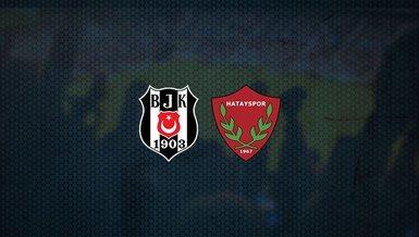 Beşiktaş - Hatayspor maçı ne zaman, saat kaçta ve hangi kanalda canlı yayınlanacak?   Süper Lig
