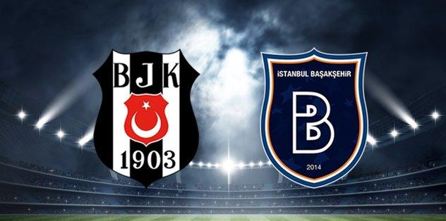 Beşiktaş - Medipol Başakşehir maçı ne zaman saat kaçta hangi kanalda?